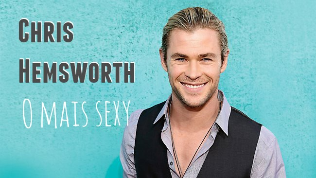 chris hemsworth mais sexy do mundo most sexy